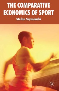 Cover The Comparative Economics of Sport