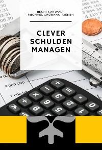 Cover Clever Schulden Managen