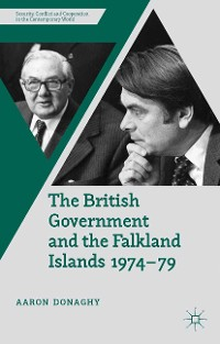 Cover The British Government and the Falkland Islands, 1974-79