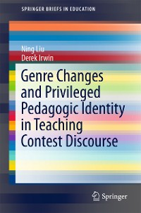 Cover Genre Changes and Privileged Pedagogic Identity in Teaching Contest Discourse