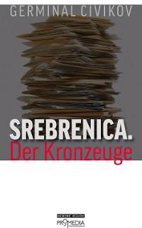 Cover Srebrenica. Der Kronzeuge