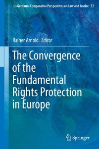 Cover The Convergence of the Fundamental Rights Protection in Europe