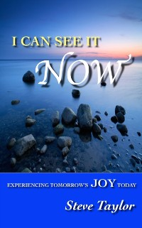 Cover I Can See It Now: Experiencing Tomorrow's Joy Today