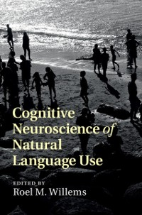 Cover Cognitive Neuroscience of Natural Language Use