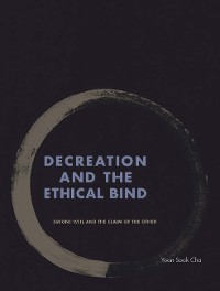 Cover Decreation and the Ethical Bind