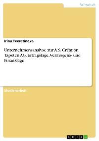 Cover Unternehmensanalyse zur A.S. Création Tapeten AG. Ertragslage, Vermögens- und Finanzlage