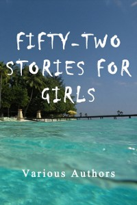 Cover Fifty-Two Stories For Girls