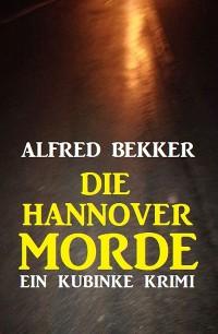 Cover Die Hannover-Morde: Ein Kubinke Krimi