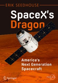 Cover SpaceX's Dragon: America's Next Generation Spacecraft