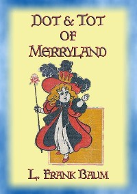 Cover DOT AND TOT OF MERRYLAND - A Children's Adventure in 7 Magical Valleys