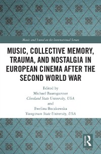 Cover Music, Collective Memory, Trauma, and Nostalgia in European Cinema after the Second World War