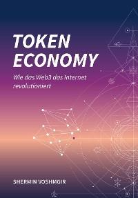 Cover Token Economy: Wie das Web3 das Internet revolutioniert (German Edition): Wie das Web3 das Internet revolutioniert (German Edition)
