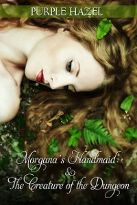 Cover Morgana's Handmaid and the Creature of the Dungeon