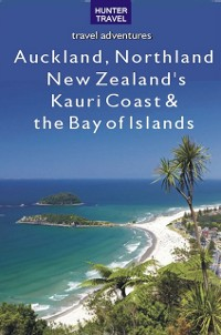 Cover Auckland, Northland, New Zealand's Kauri Coast & the Bay of Islands