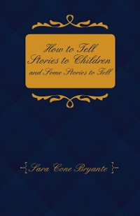 Cover How to Tell Stories to Children and Some Stories to Tell