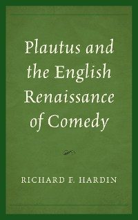 Cover Plautus and the English Renaissance of Comedy