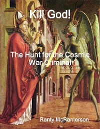 Cover Kill God!: The Hunt for the Cosmic War Criminal