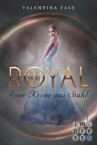 Cover Royal 4: Eine Krone aus Stahl
