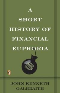 Cover Short History of Financial Euphoria