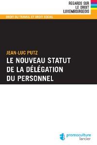 Cover Le nouveau statut de la délégation du personnel