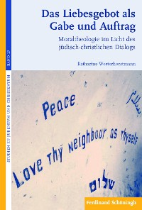 Cover Das Liebesgebot als Gabe und Auftrag
