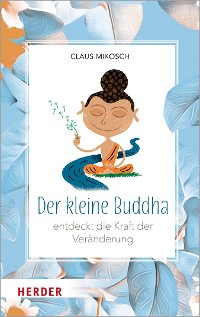 Cover Der kleine Buddha entdeckt die Kraft der Veränderung