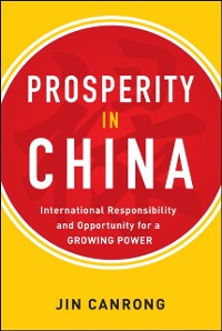 Cover Prosperity in China:  International Responsibility and Opportunity for a Growing Power