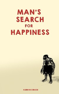 Cover Man's Search for Happiness