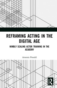 Cover Reframing Acting in the Digital Age