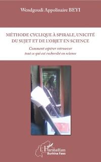 Cover Methode cyclique a spirale, unicite du sujet et de l'objet en science