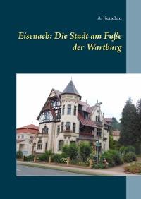 Cover Eisenach: Die Stadt am Fuße der Wartburg