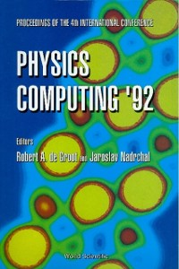 Cover Physics Computing '92: Proceedings Of The 4th International Conference