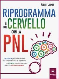 Cover Riprogramma il tuo cervello con la PNL