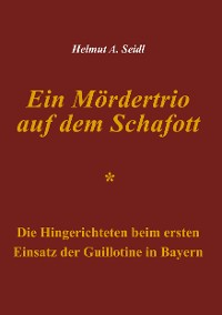Cover Ein Mördertrio auf dem Schafott