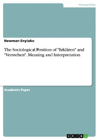 """Cover The Sociological Position of """"Erklären"""" and """"Verstehen"""". Meaning and Interpretation"""