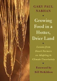 Cover Growing Food in a Hotter, Drier Land