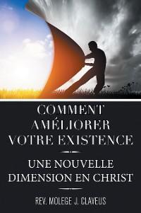 Cover Comment Ameliorer Votre Existence