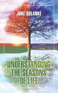 Cover Understanding the Seasons of Life