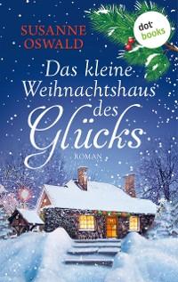 Cover Das kleine Weihnachtshaus des Glücks