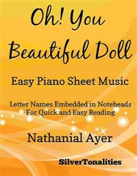 Cover Oh You Beautiful Doll Easy Piano Sheet Music