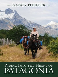 Cover Riding Into the Heart of Patagonia