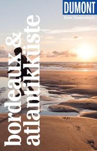 Cover DuMont Reise-Taschenbuch Reiseführer Bordeaux & Atlantikküste