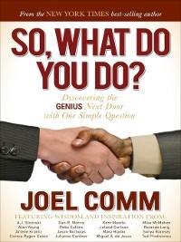Cover So, What Do You Do?
