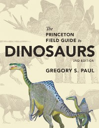 Cover The Princeton Field Guide to Dinosaurs