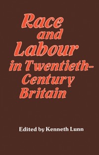 Cover Race and Labour in Twentieth-Century Britain