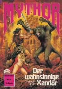 Cover Mythor 4: Der wahnsinnige Xandor