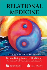 Cover Relational Medicine: Personalizing Modern Healthcare - The Practice Of High-tech Medicine As A Relationalact