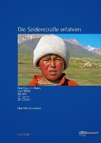 Cover Die Seidenstraße erfahren