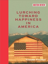 Cover Lurching Toward Happiness in America