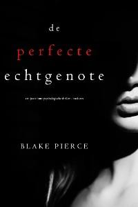 Cover De perfecte echtgenote (Een Jessie Hunt Psychologische Thriller - Boek Een)